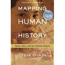 MAPPING HUMAN HISTORY: GENES, RACE, AND OUR COMMON ORIGINS BY Olson, Steve(Author)04-2003( Paperback )