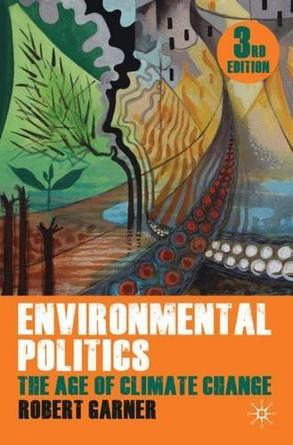 Environmental Politics: The Age of Climate Change by Robert Garner (2011-08-17)