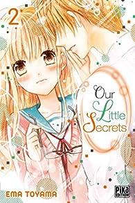Our Little Secrets, tome 2 par Ema Toyama