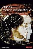 Atlas du monde hellénistique (336-31 av. J.-C.) : Pouvoir et territoires après Alexandre le Grand