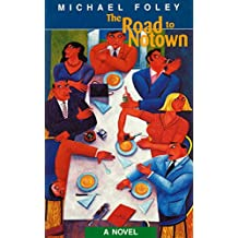 The Road to Notown (A Blackstaff Press paperback original)