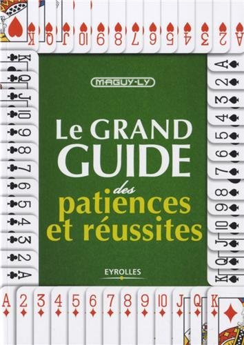 Le grand guide des patiences et réussites par Maguy Ly