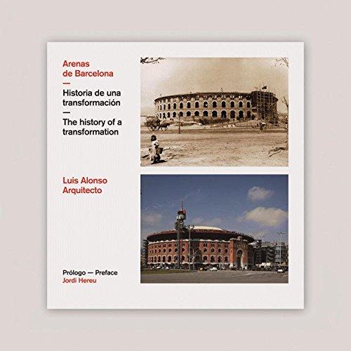 Arenas De Barcelona: The History of a Transformation