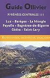 Pyrénées centrales, vol 3 : Luz, Barèges, La Mongie Payolle, Bagnères-de-Bigorre, Gèdre, Saint-Lary