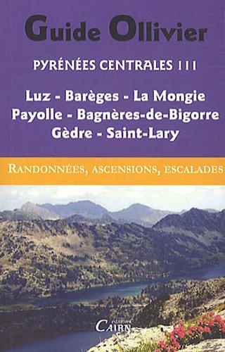 Pyrénées centrales, vol 3 : Luz, Barèges, La Mongie Payolle, Bagnères-de-Bigorre, Gèdre, Saint-Lary par Xavier Defos du Rau