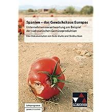 Spanien - das Gewächshaus Europas: Unternehmensverantwortung am Beispiel der südspanischen Gemüseproduktion