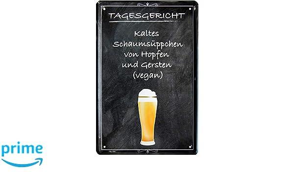 Kaltes Schaumsüppchen von Hopfen Bier 20x30 Spruch Blechschild 610 Tagesgericht
