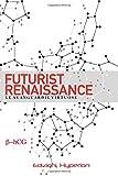 Futurist Renaissance: Le Avanguardie Virtuose