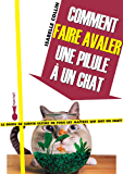 Comment faire avaler une pilule à un chat