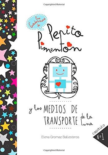 Pepito Pimentón y los medios de transporte de la Luna: Cuentos infantiles para niños de 2 a 5 años: Volume 1 (Los cuadernos de Pepito Pimentón)