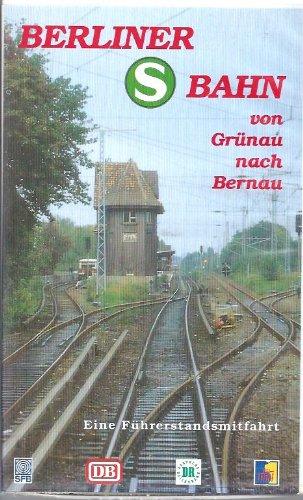 Preisvergleich Produktbild Berliner S-Bahn : von Grünau nach Bernau ; eine Führerstandsmitfahrt