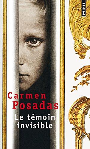 Le témoin invisible par Carmen Posadas