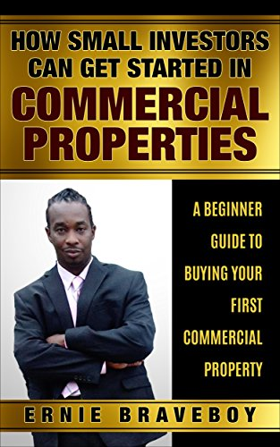 Estate Investment Software Real (How Small Investors Can Get Started In Commercial Properties A Beginner Guide to Buying Your First Commercial Property .: GET STARTED IN COMMERCIAL REAL ... CAN MAKE BIG MONEY (English Edition))