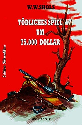 tdliches-spiel-um-75000-dollar