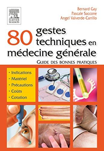 Descargar Libro 80 gestes techniques en médecine générale: Guide des bonnes pratiques de Bernard Gay