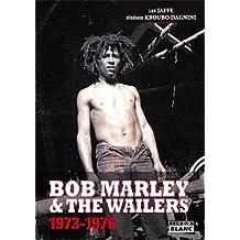 Bob Marley and the Wailers : 1973-1976