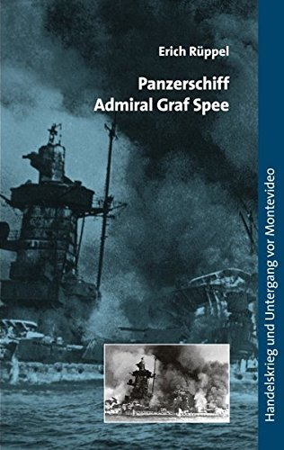 Panzerschiff Admiral Graf Spee: Handelskrieg und Untergang vor Montevideo -
