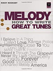 Melody: How to Write Great Tunes [With CD]