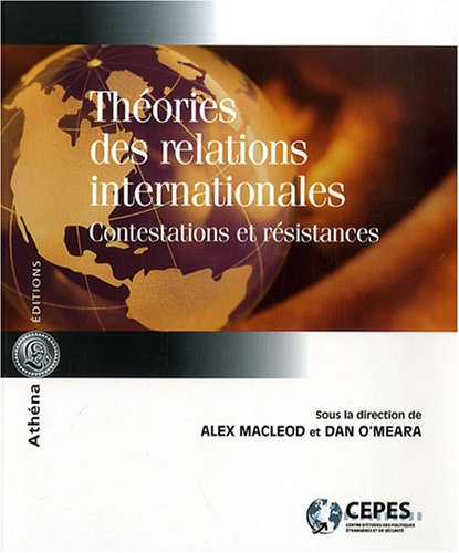 Théories des relations internationales : Contestations et résistances par Dan O'Meara, Alex Macleod