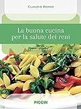 La buona cucina per la salute dei reni
