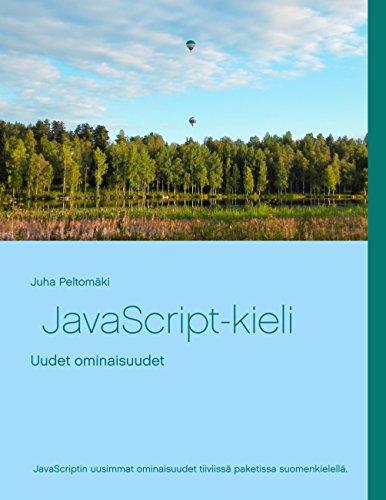 JavaScript-kieli: Uudet ominaisuudet (Finnish Edition)