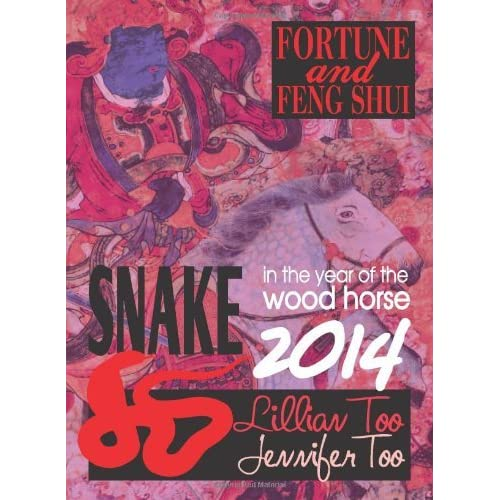 Lillian Too & Jennifer Too Fortune & Feng Shui 2014 Snake by Lillian Too & Jennifer Too (2013-11-15)