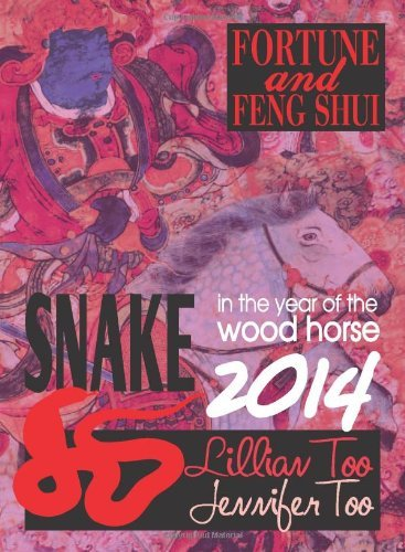 Lillian Too & Jennifer Too Fortune & Feng Shui 2014 Snake by Lillian Too & Jennifer Too (2013-11-15) par Lillian Too & Jennifer Too