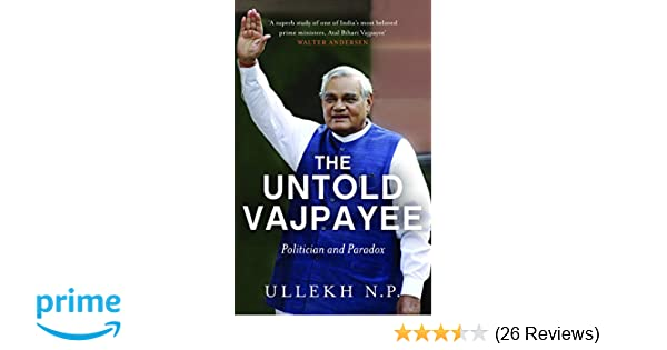 Buy The Untold Vajpayee Politician And Paradox Book Online At Low