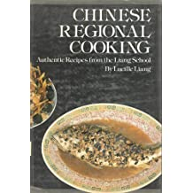 Chinese Regional Cooking: Authentic Recipes from the Liang School by Lucille Liang (1980-03-02)