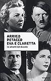 Scarica Libro Eva e Claretta Le amanti del diavolo (PDF,EPUB,MOBI) Online Italiano Gratis