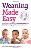 weaning made easy all you need to know about spoon feeding and baby led weaning get the best of both worlds by rana conway 2011 paperback