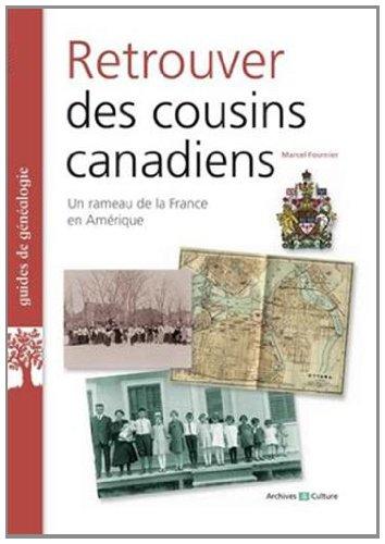 Retrouver des cousins canadiens par Marcel Fournier