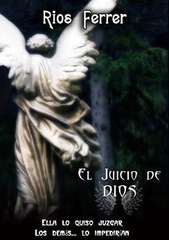 El Juicio de Dios: La batalla legal más increíble de la Historia de [Ferrer, Ríos]