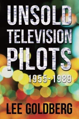 Unsold Television Pilots: 1955-1989 by Lee Goldberg (2015-06-29) par Lee Goldberg