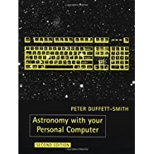 Astronomy with your Personal Computer by Peter Duffett-Smith (1990-06-29)