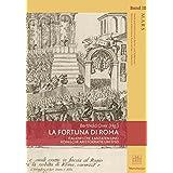 LA FORTUNA DI ROMA: ITALIENISCHE KANTATEN UND RÖMISCHE ARISTOKRATIE UM 1700 (MARS. Musik und Adel im Rom des Sei- und Settecento)