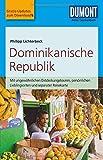 DuMont Reise-Taschenbuch Reiseführer Dominikanische Republik: mit Online Updates als Gratis-Download - Philipp Lichterbeck