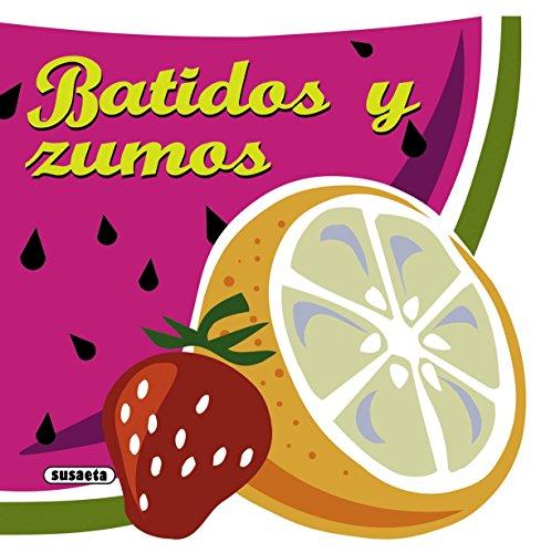 Batidos y zumos (Recetas para cocinar) por Equipo Susaeta