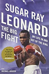 [THE BIG FIGHT: MY LIFE IN AND OUT OF THE RING BY (AUTHOR)LEONARD, SUGAR RAY]THE BIG FIGHT: MY LIFE IN AND OUT OF THE RING[HARDCOVER]06-06-2011