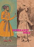 #5: Rembrandt and the Inspiration of India