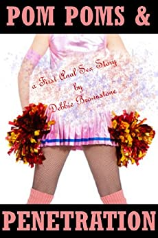 POM POMS AND PENETRATION (A Rough First Anal Sex with Stranger Erotica Story) (Rough Anal Sex With Strangers) (English Edition) par [Brownstone, Debbie]