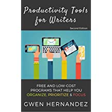 Productivity Tools for Writers: An introduction to free and low-cost programs that help you organize, prioritize, and focus (English Edition)