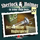 Sherlock Holmes 27: Der vermisste Rugbyspieler