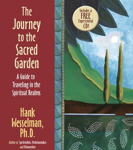 The Journey to the Sacred Garden: A Guide to Traveling in the Spiritual Realms [With CD (Audio)] (Sacred Garden)