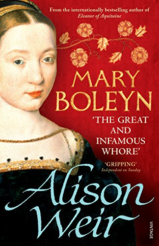 Mary Boleyn: 'The Great and Infamous Whore' por Alison Weir