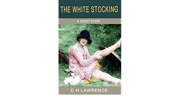 the white stocking dh lawrence