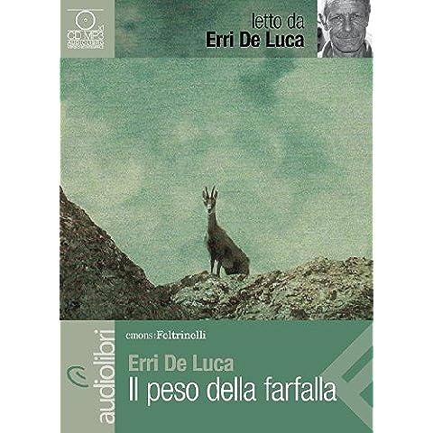 Il peso della farfalla letto da Erri De Luca. Audiolibro. CD Audio Formato MP3