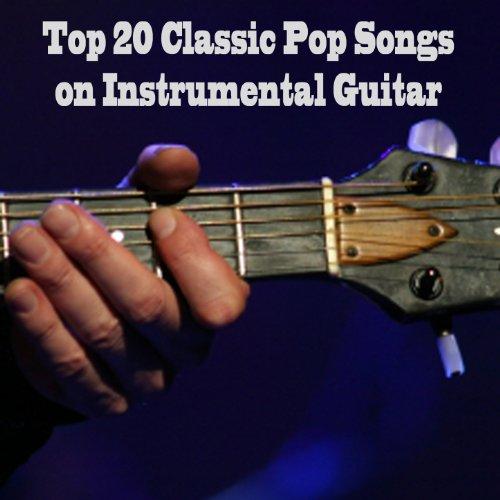Top 20 Classic Pop Songs on Instrumental Guitar