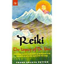 Reiki The Legacy of Dr. Usui by Frank Arjava Petter (2002-01-01)