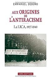 Aux origines de l'antiracisme : La LICA, 1927-1940